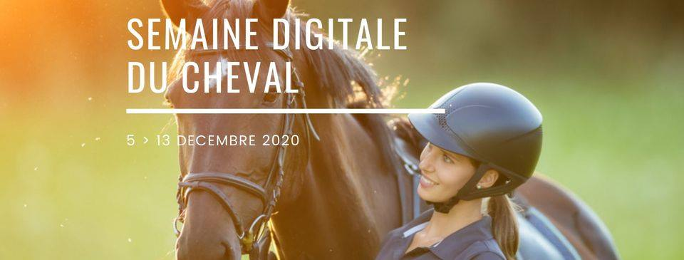 Semaine digitale du Cheval du 5 au 13 décembre